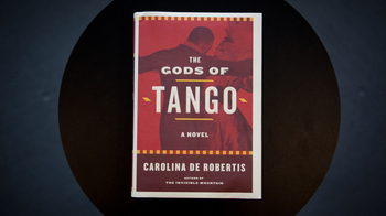 The Gods of Tango, by Carolina De Robertis.